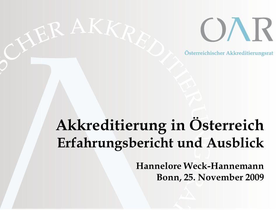 Akkreditierung in Österreich Erfahrungsbericht und Ausblick Hannelore Weck-Hannemann Bonn, 25. November 2009