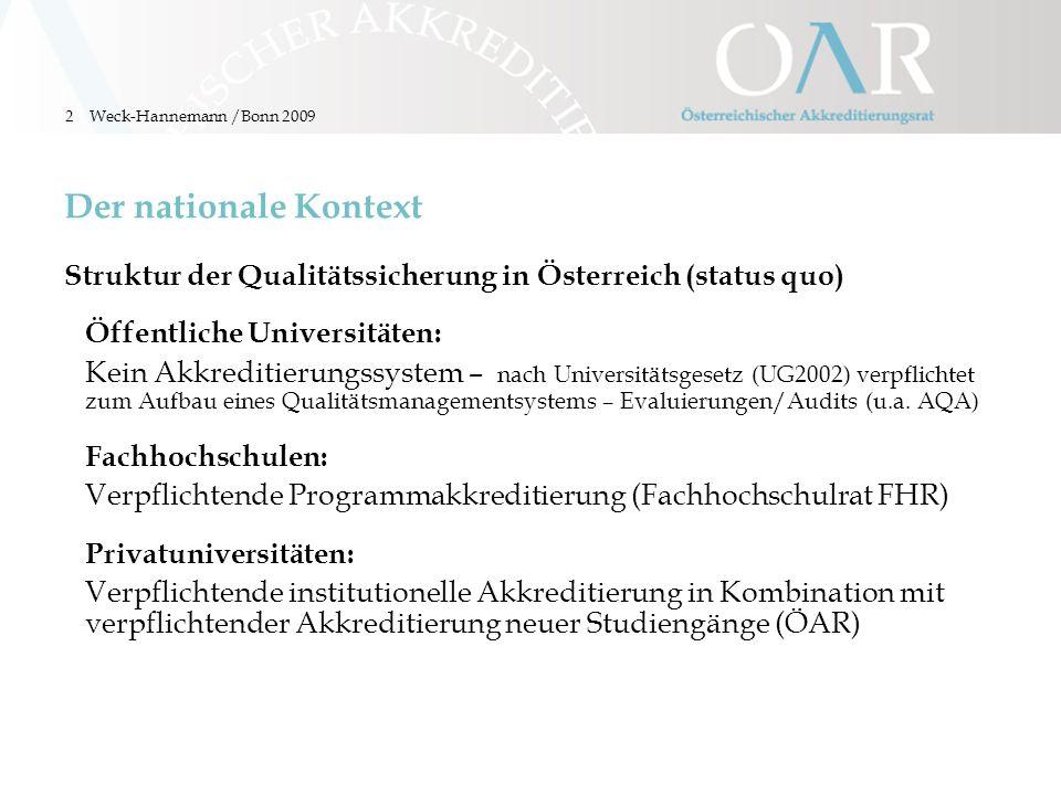 3 Akkreditierung in Österreich Rechtsgrundlage FHStG: Fachhochschul-Studiengesetz (BGBI 1993/340 idgF) UniAkkG : Universitäts-Akkreditierungsgesetz (BGBl I 1999/168 idgF) AVG: Allgemeines Verwaltungsverfahrensgesetz (BGBl Nr.