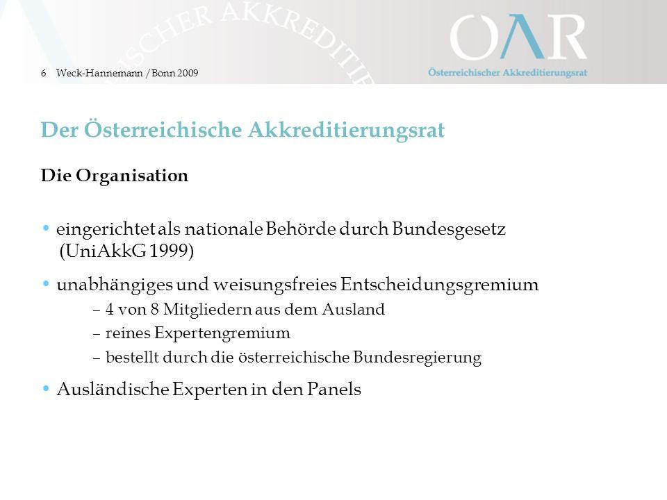 7 Der ÖAR als Gatekeeper Akkreditierung – Verfahren zur QualitätssicherungQualitätssicherung Akkreditierung – Verfahren zur QualitätsentwicklungQualitätsentwicklung Weck-Hannemann /Bonn 2009