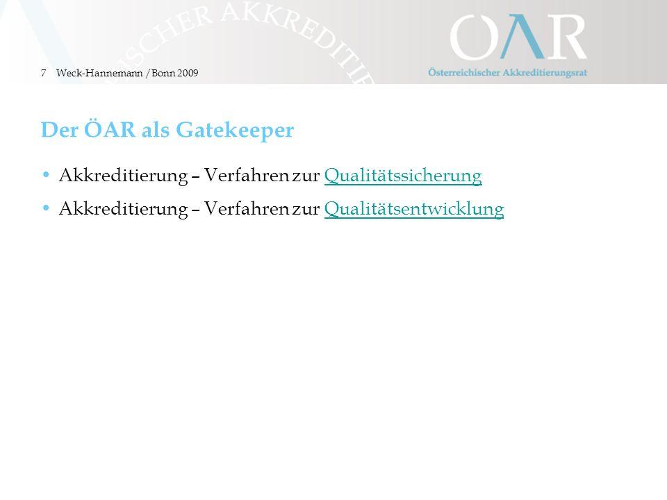 7 Der ÖAR als Gatekeeper Akkreditierung – Verfahren zur QualitätssicherungQualitätssicherung Akkreditierung – Verfahren zur QualitätsentwicklungQualit