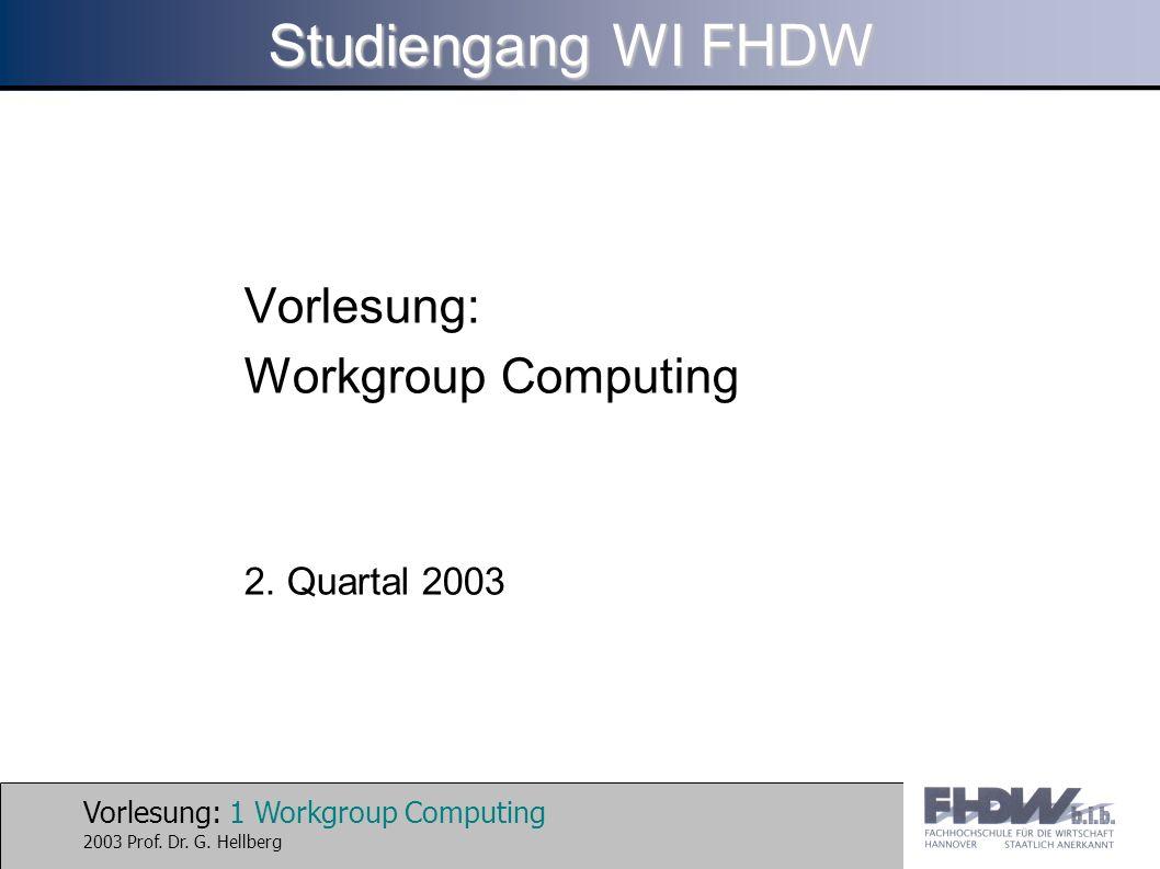 Vorlesung: 1 Workgroup Computing 2003 Prof.Dr. G.