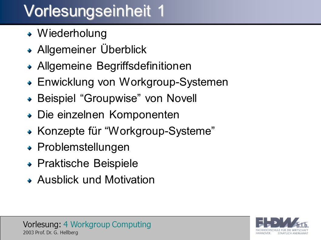 Vorlesung: 4 Workgroup Computing 2003 Prof. Dr. G.