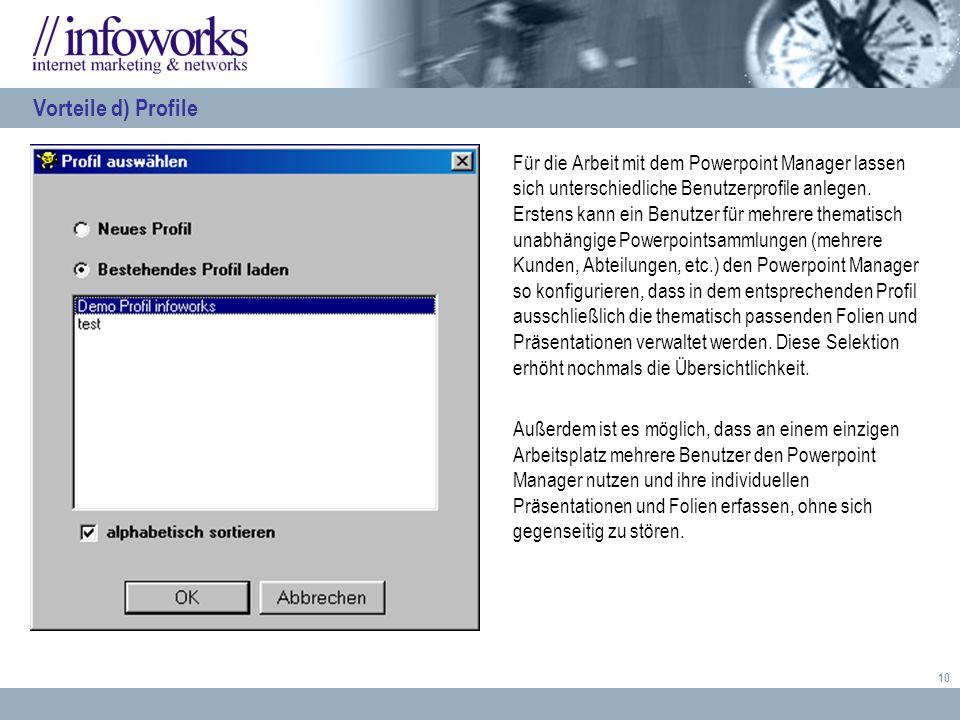10 Für die Arbeit mit dem Powerpoint Manager lassen sich unterschiedliche Benutzerprofile anlegen.