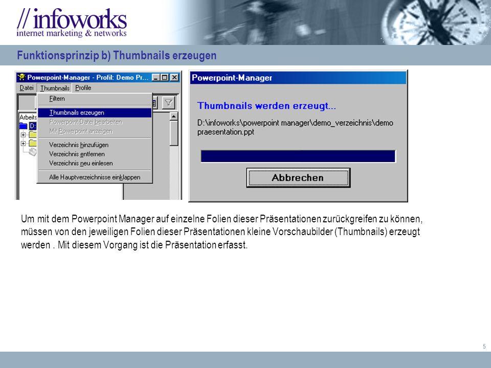5 Um mit dem Powerpoint Manager auf einzelne Folien dieser Präsentationen zurückgreifen zu können, müssen von den jeweiligen Folien dieser Präsentationen kleine Vorschaubilder (Thumbnails) erzeugt werden.