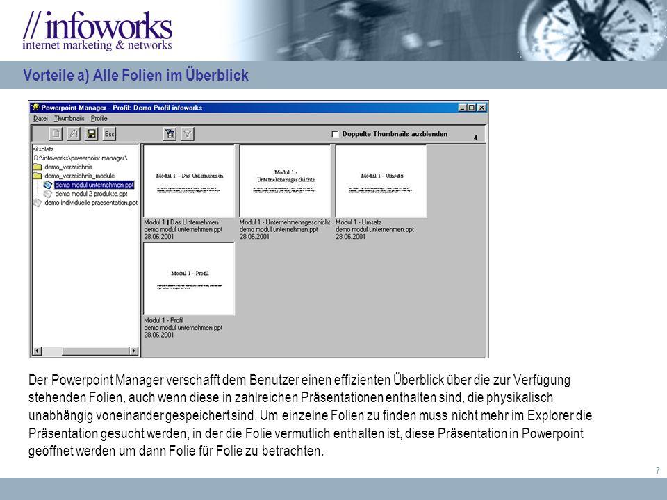 7 Der Powerpoint Manager verschafft dem Benutzer einen effizienten Überblick über die zur Verfügung stehenden Folien, auch wenn diese in zahlreichen Präsentationen enthalten sind, die physikalisch unabhängig voneinander gespeichert sind.