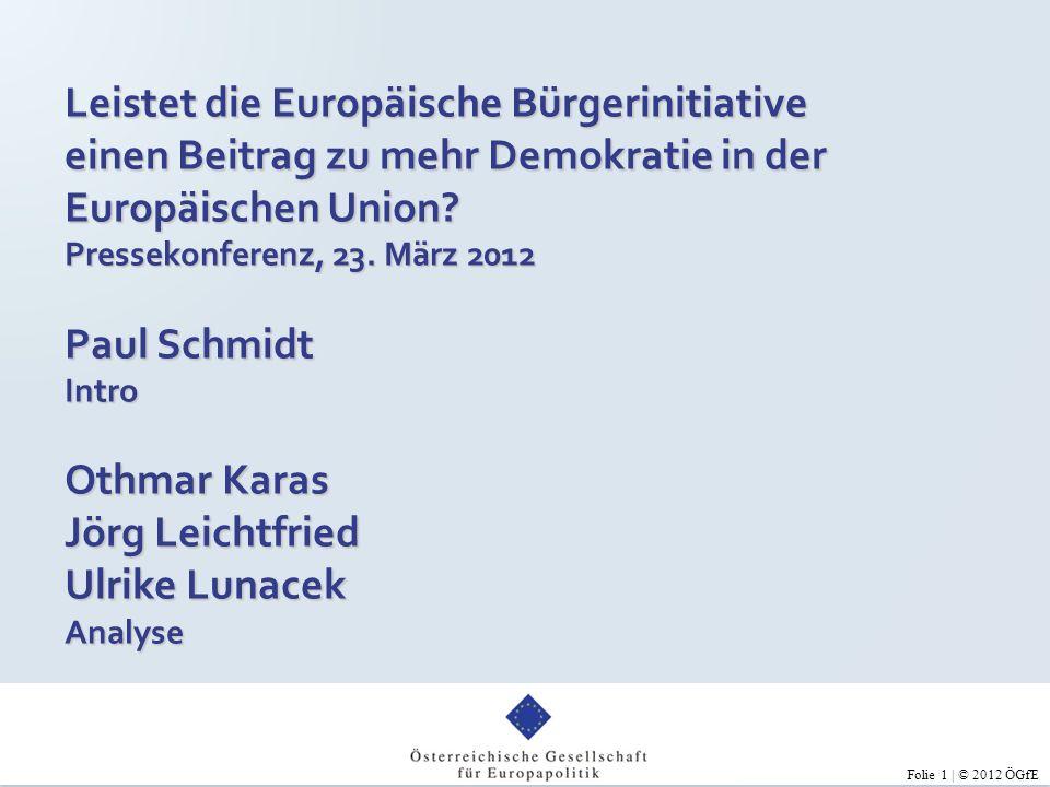 Folie 1 | © 2012 ÖGfE Leistet die Europäische Bürgerinitiative einen Beitrag zu mehr Demokratie in der Europäischen Union.