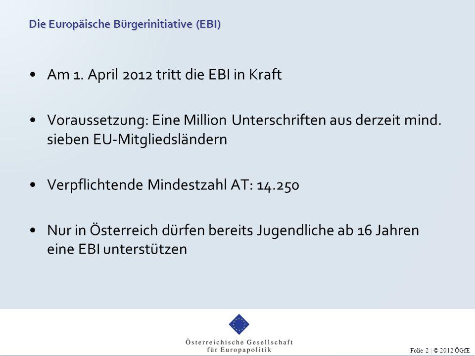 Folie 3 | © 2012 ÖGfE Was denken Österreichs SchülerInnen über die Europäische Bürgerinitiative?