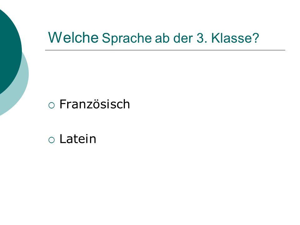 Welche Sprache ab der 3. Klasse? Französisch Latein