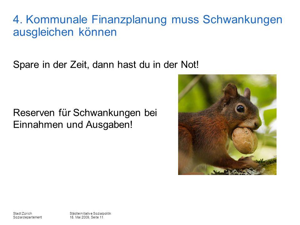 Städteinitiative Sozialpolitik 15. Mai 2009, Seite 11 Stadt Zürich Sozialdepartement 4.