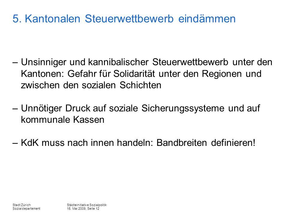 Städteinitiative Sozialpolitik 15. Mai 2009, Seite 12 Stadt Zürich Sozialdepartement 5.