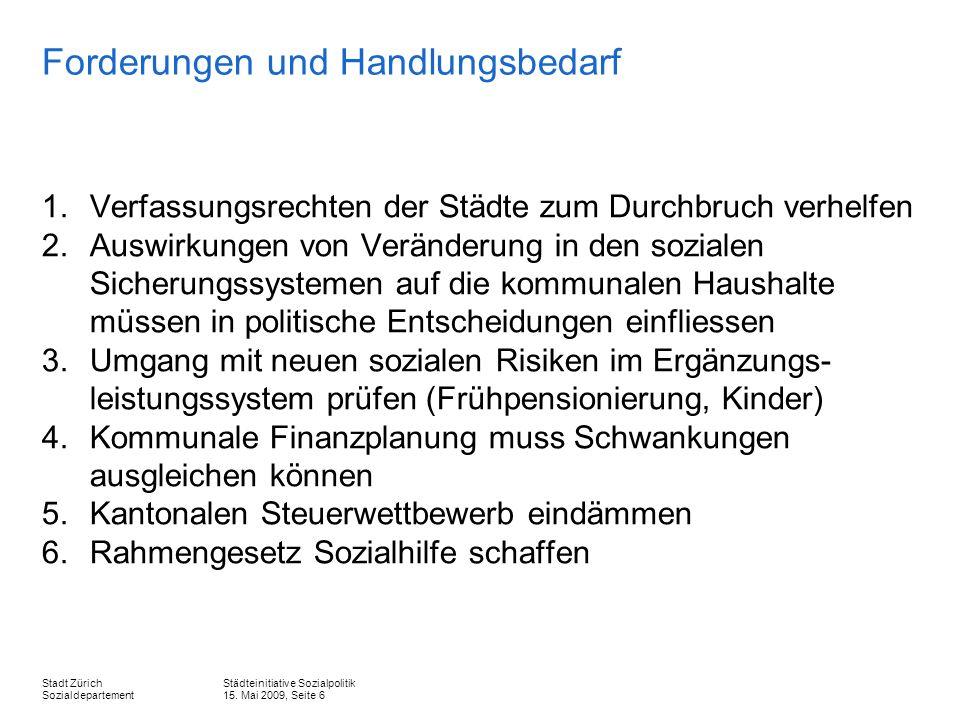 Städteinitiative Sozialpolitik 15.Mai 2009, Seite 7 Stadt Zürich Sozialdepartement 1.