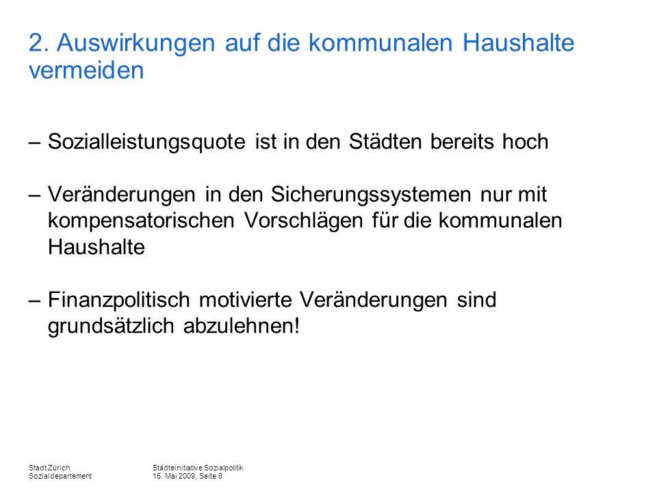 Städteinitiative Sozialpolitik 15. Mai 2009, Seite 8 Stadt Zürich Sozialdepartement 2.