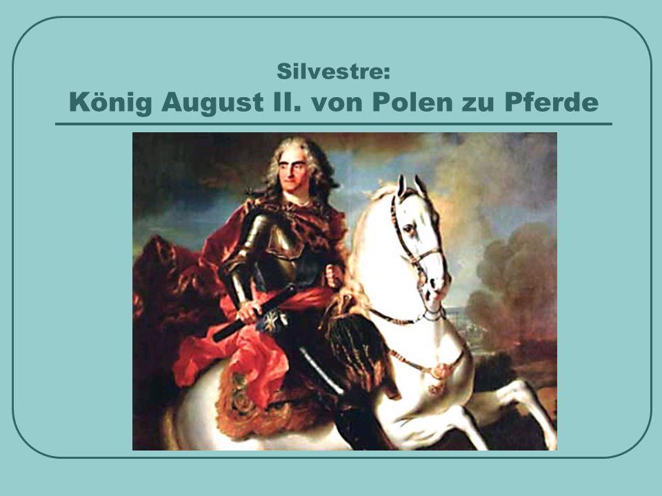 Silvestre: König August II. von Polen zu Pferde