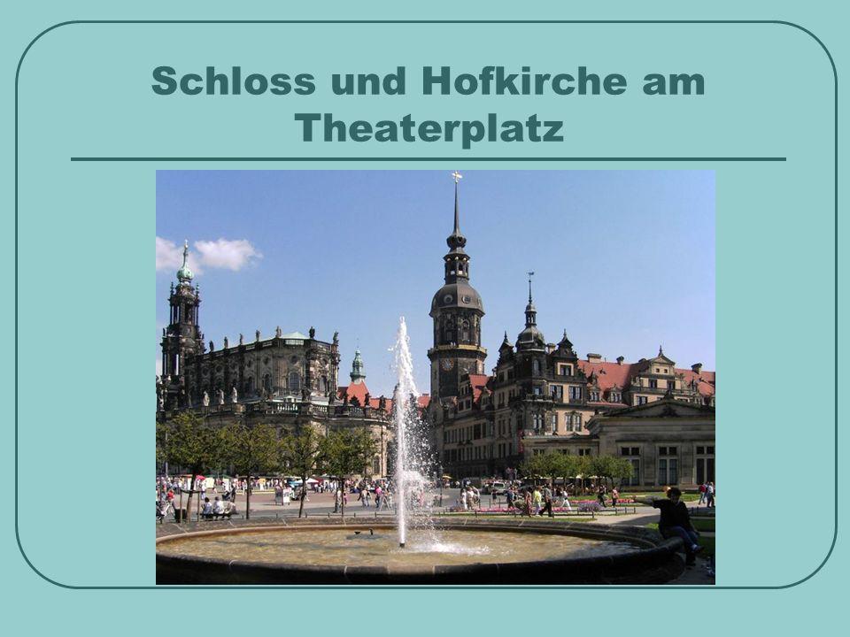 Schloss und Hofkirche am Theaterplatz