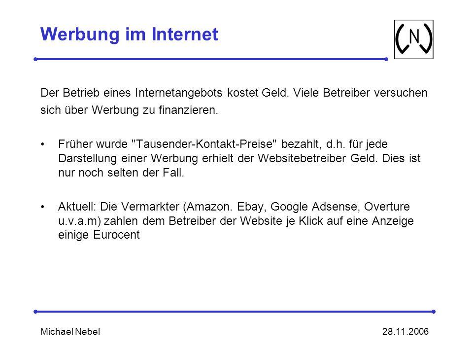 28.11.2006Michael Nebel Werbung im Internet Der Betrieb eines Internetangebots kostet Geld.
