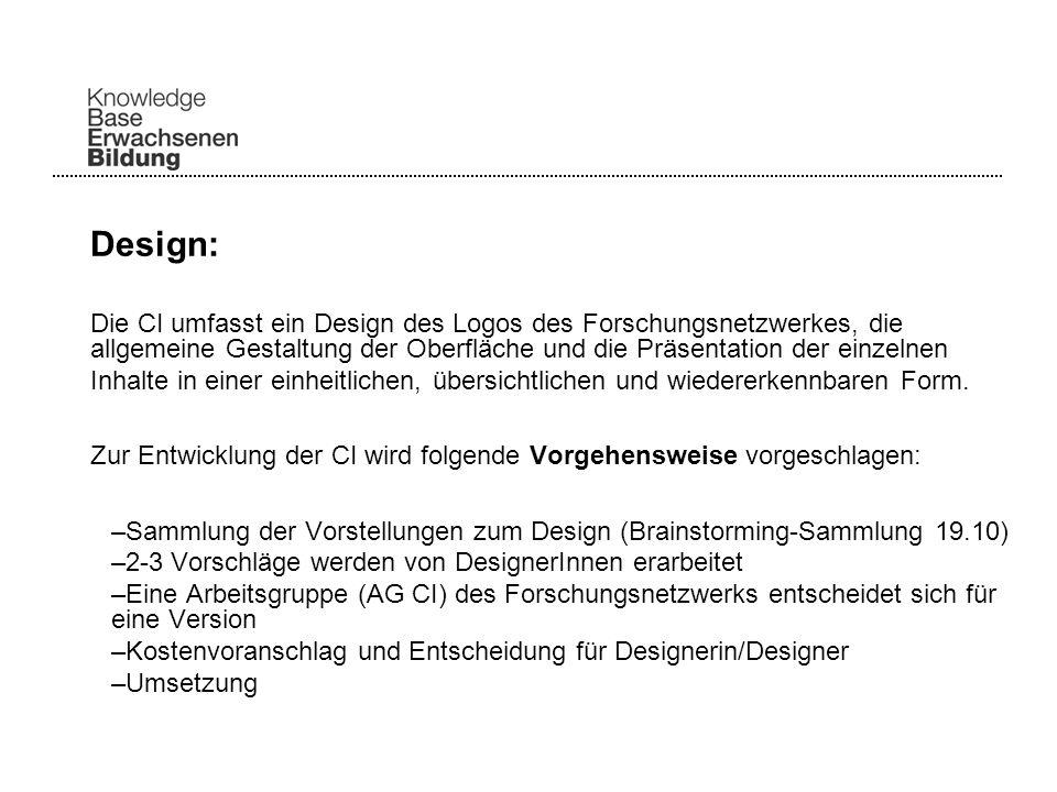 Design: Die CI umfasst ein Design des Logos des Forschungsnetzwerkes, die allgemeine Gestaltung der Oberfläche und die Präsentation der einzelnen Inhalte in einer einheitlichen, übersichtlichen und wiedererkennbaren Form.
