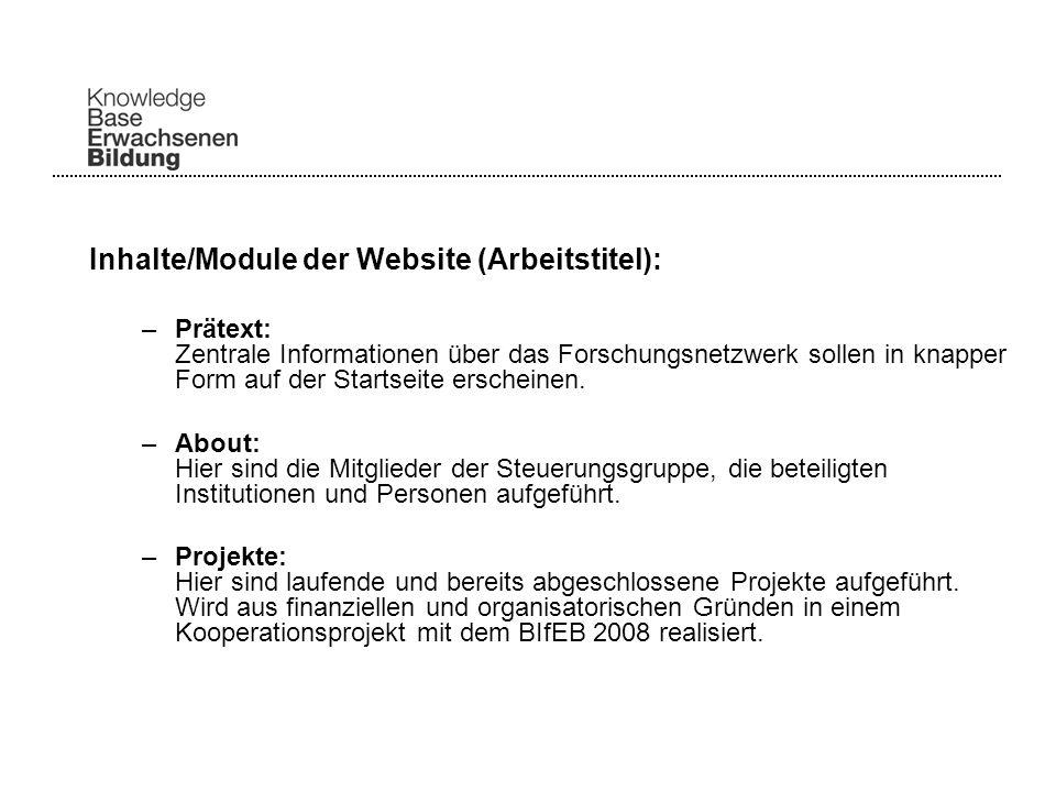 Inhalte/Module der Website (Arbeitstitel): –Prätext: Zentrale Informationen über das Forschungsnetzwerk sollen in knapper Form auf der Startseite erscheinen.