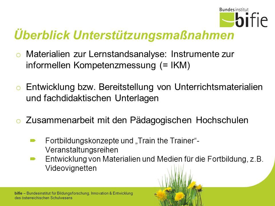bifie – Bundesinstitut für Bildungsforschung, Innovation & Entwicklung des österreichischen Schulwesens Überblick Unterstützungsmaßnahmen o Materialie