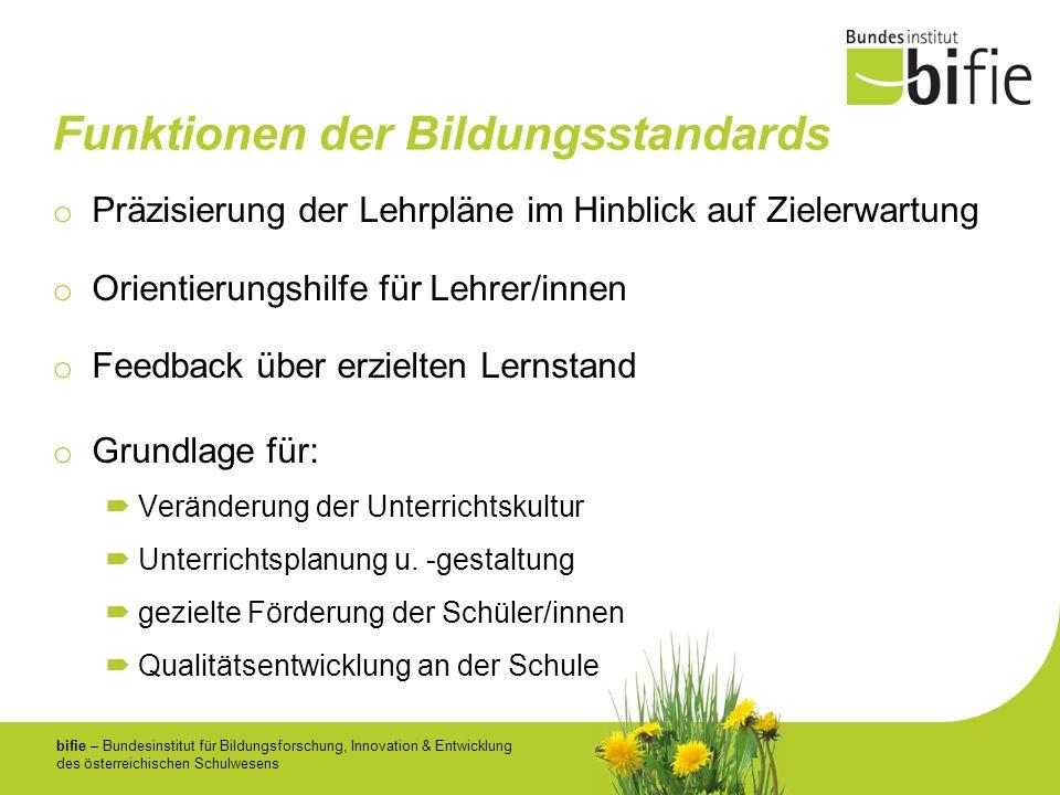 bifie – Bundesinstitut für Bildungsforschung, Innovation & Entwicklung des österreichischen Schulwesens Funktionen der Bildungsstandards o Präzisierun
