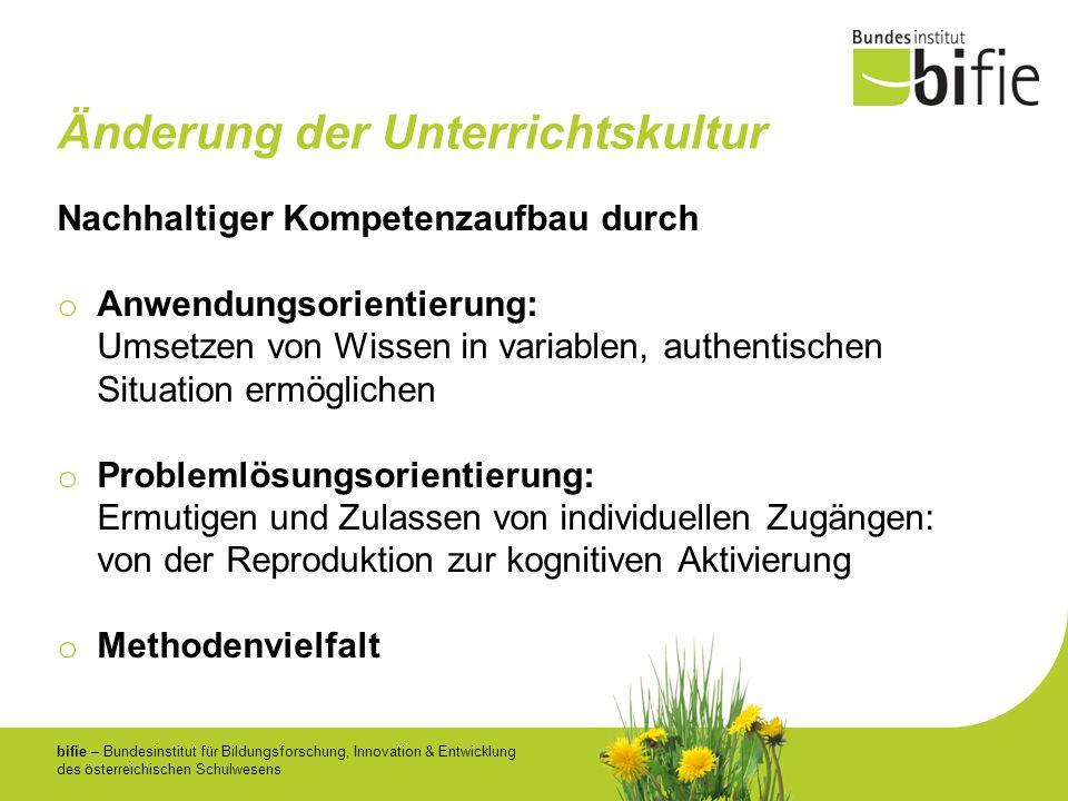 bifie – Bundesinstitut für Bildungsforschung, Innovation & Entwicklung des österreichischen Schulwesens Änderung der Unterrichtskultur Nachhaltiger Ko