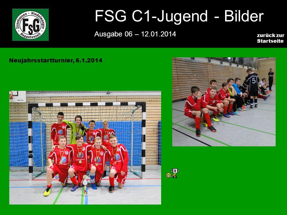 FSG E-Jugend - NEWS Ausgabe 4 – 28.11.2009 7 zurück zur Startseite FSG C1-Jugend - Bilder Ausgabe 06 – 12.01.2014 Neujahrsstartturnier, 6.1.2014