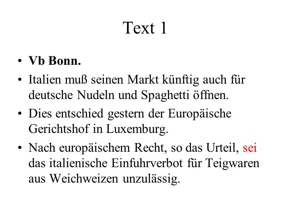 Text 1 Vb Bonn. Italien muß seinen Markt künftig auch für deutsche Nudeln und Spaghetti öffnen.