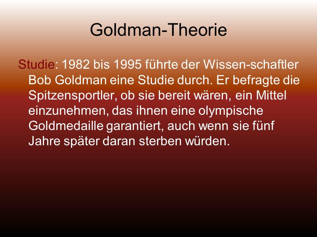 Goldman-Theorie Studie: 1982 bis 1995 führte der Wissen-schaftler Bob Goldman eine Studie durch.
