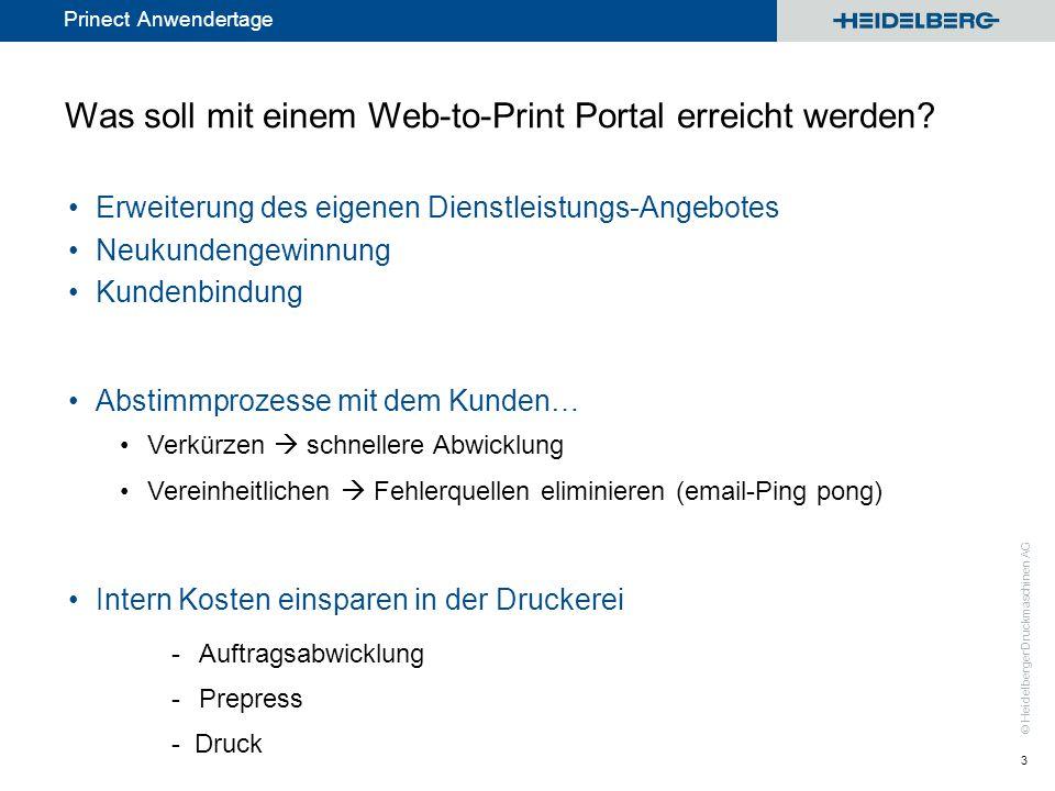 © Heidelberger Druckmaschinen AG Prinect Anwendertage Was soll mit einem Web-to-Print Portal erreicht werden? Erweiterung des eigenen Dienstleistungs-