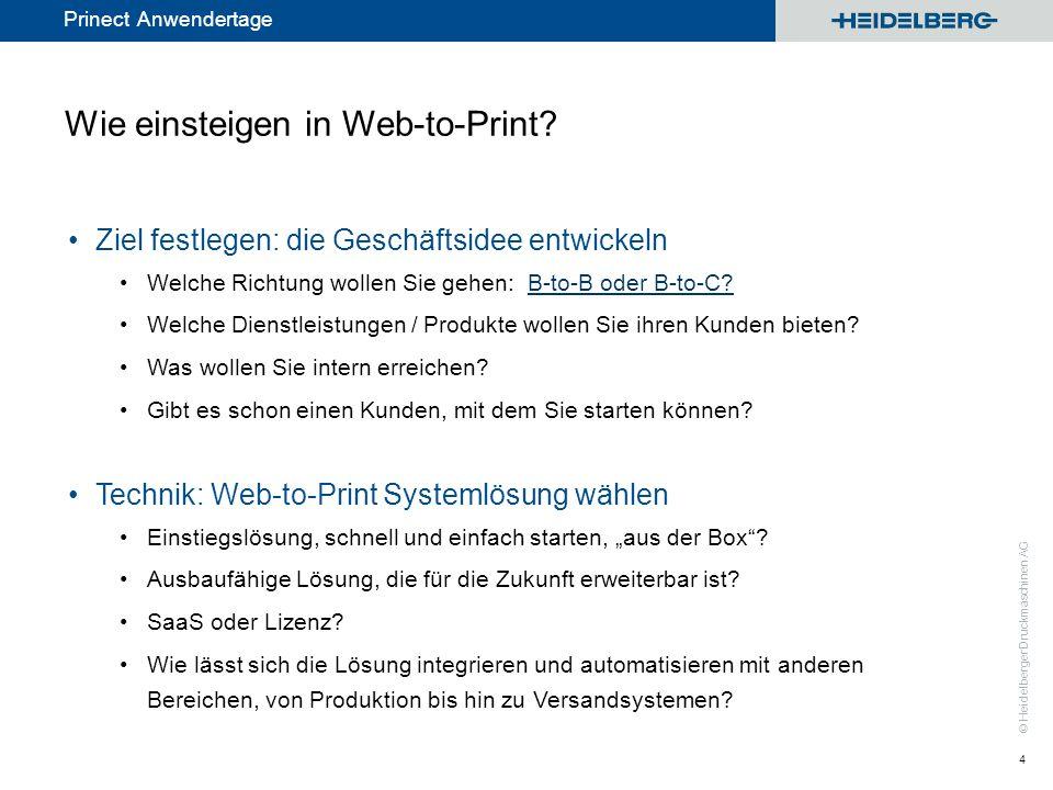 © Heidelberger Druckmaschinen AG Prinect Anwendertage Wie einsteigen in Web-to-Print? Ziel festlegen: die Geschäftsidee entwickeln Welche Richtung wol