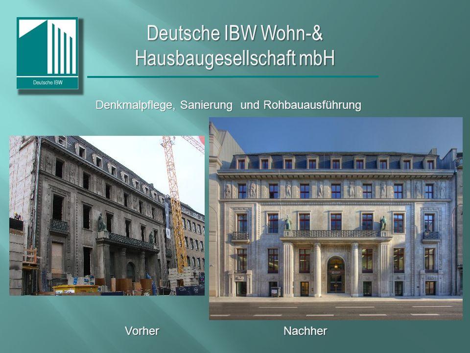 Deutsche IBW Wohn-& Hausbaugesellschaft mbH Vorher Nachher Denkmalpflege, Sanierung und Rohbauausführung