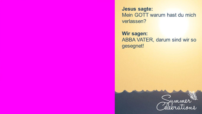 Seiteneinblender Jesus sagte: Mein GOTT warum hast du mich verlassen.