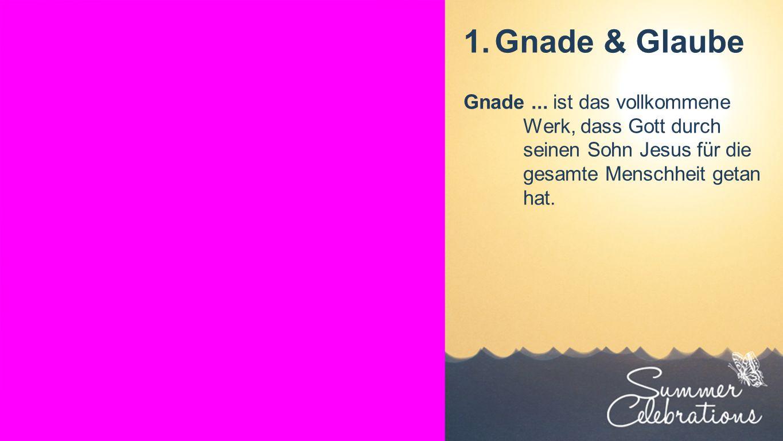 Seiteneinblender 1.Gnade & Glaube Gnade...