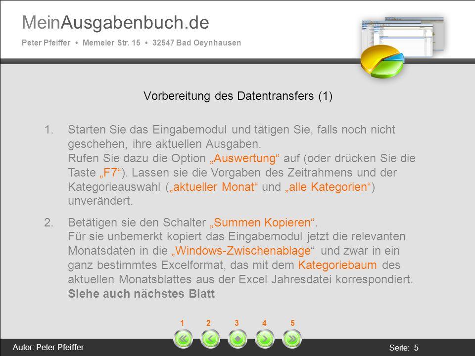MeinAusgabenbuch.de Peter Pfeiffer Memeler Str. 15 32547 Bad Oeynhausen Autor: Peter Pfeiffer Seite: 5 1 2 3 4 5 Vorbereitung des Datentransfers (1) 1