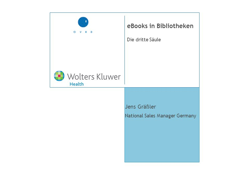 Die dritte Säule eBooks in Bibliotheken Jens Gräßler National Sales Manager Germany
