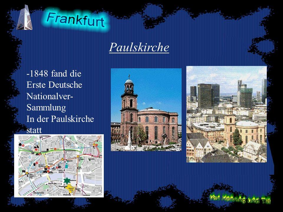 Paulskirche -1848 fand die Erste Deutsche Nationalver- Sammlung In der Paulskirche statt
