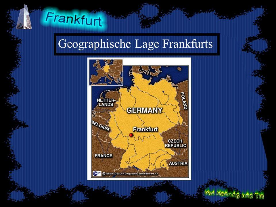 -Bereits seit 5000 Jahren Siedlungsgebiet -1240 Bereits wichtigste deutsche Königsstadt -1372 Frankfurt wird freie Reichsstadt.