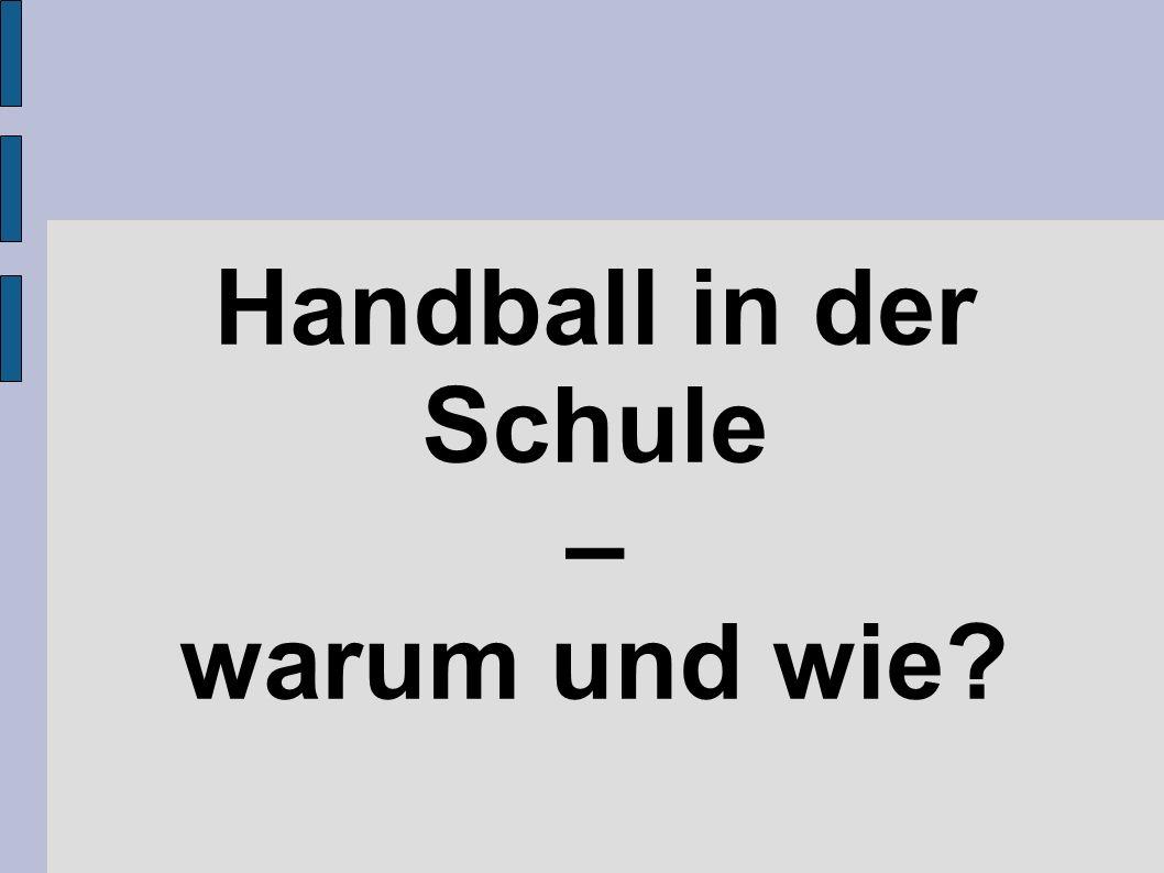 Handball in der Schule – warum und wie?