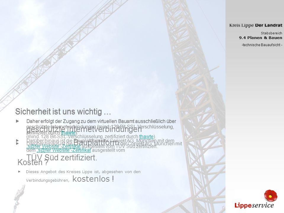 Für weitergehende Informationen zu diesem Thema sprechen sie uns einfach an …oder besuchen sie uns im Internet unter www.Kreis-Lippe.de/Itebau Stabsbereich 9.4 Planen & Bauen - technische Bauaufsicht -