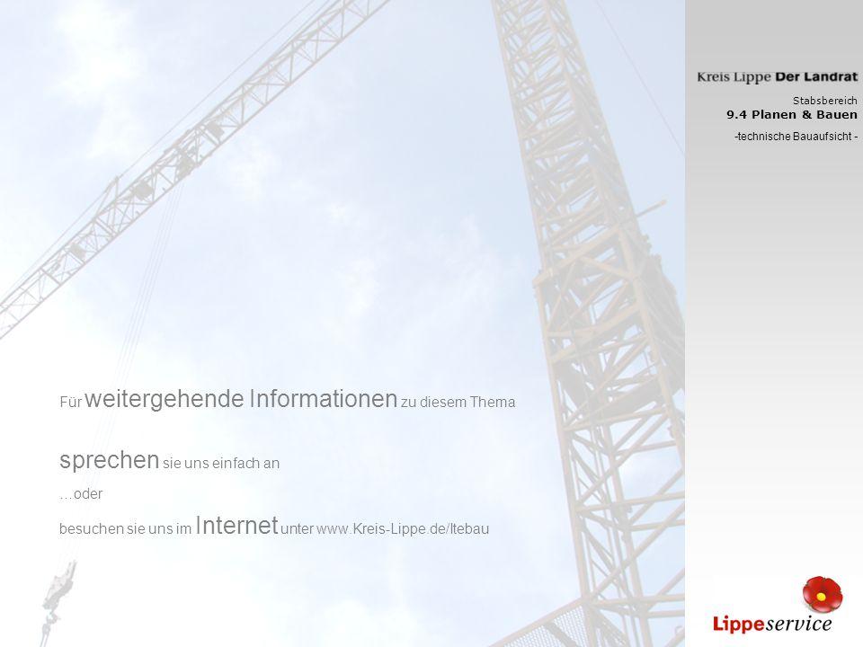 Für weitergehende Informationen zu diesem Thema sprechen sie uns einfach an …oder besuchen sie uns im Internet unter www.Kreis-Lippe.de/Itebau Stabsbe