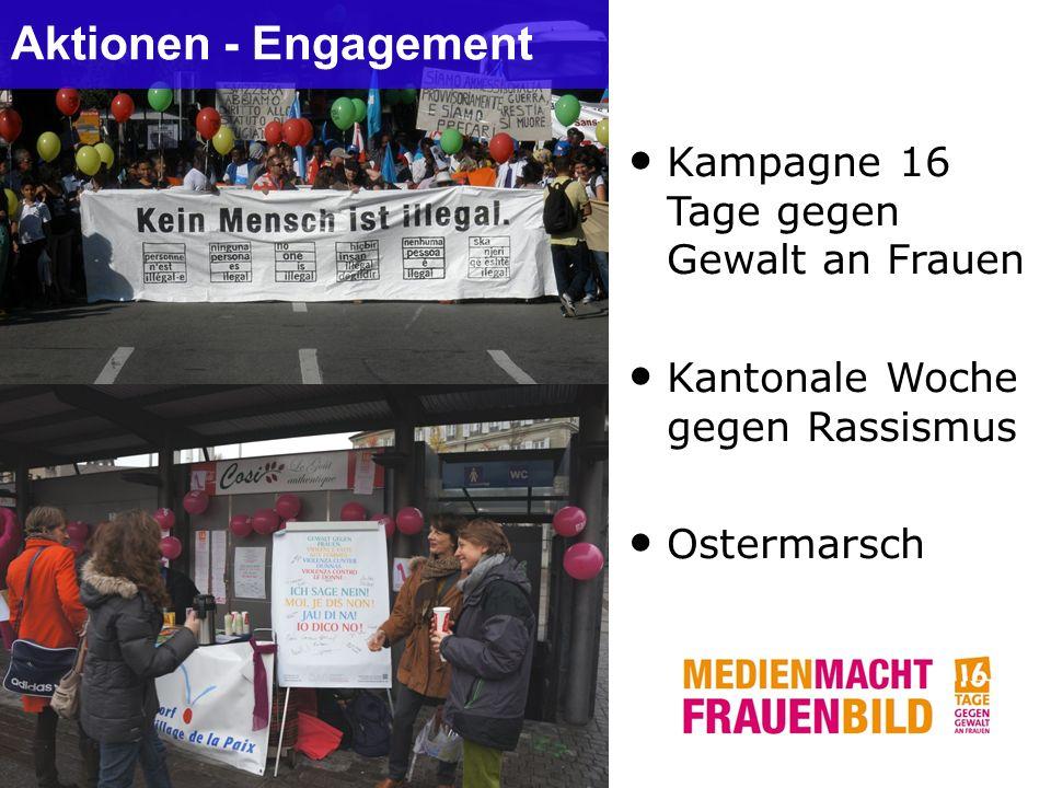 Aktionen - Engagement Kampagne 16 Tage gegen Gewalt an Frauen Kantonale Woche gegen Rassismus Ostermarsch