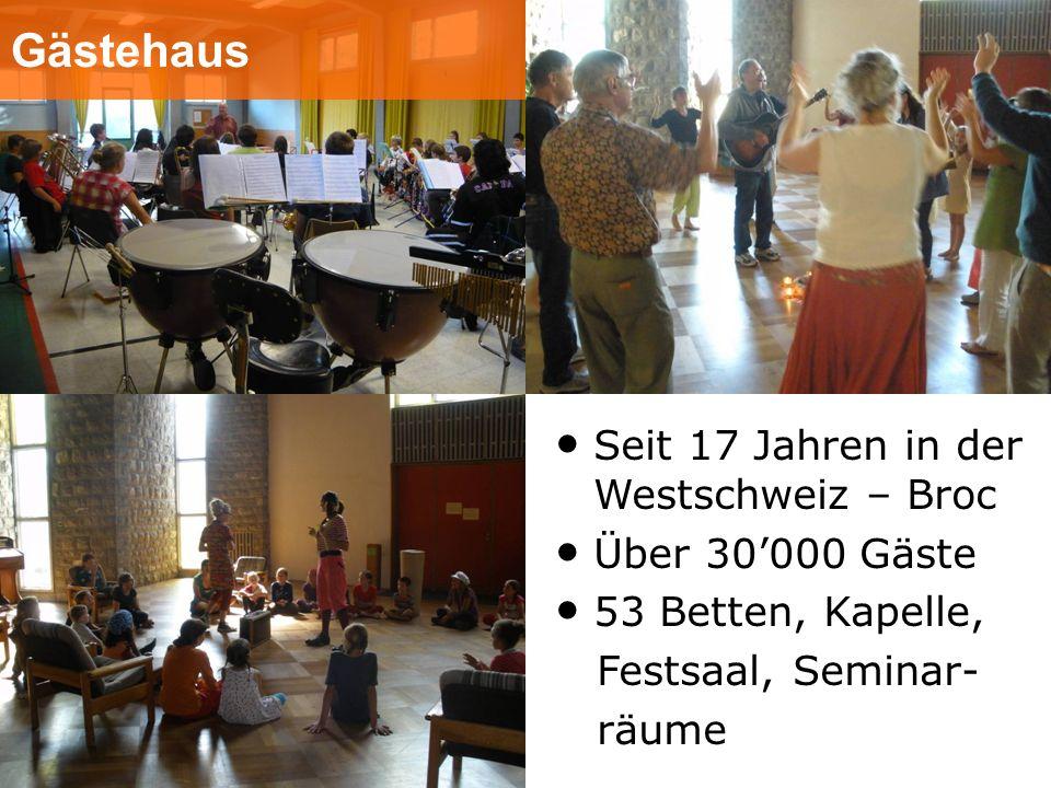 Gästehaus Seit 17 Jahren in der Westschweiz – Broc Über 30000 Gäste 53 Betten, Kapelle, Festsaal, Seminar- räume