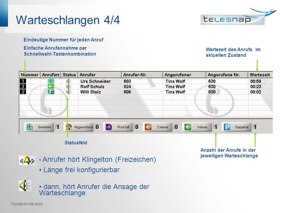 Warteschlangen 4/4 Eindeutige Nummer für jeden Anruf Einfache Anrufannahme per Schnellwahl-Tastenkombination Statusfeld Anrufer hört Klingelton (Freiz