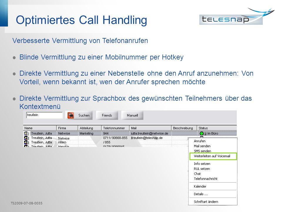 Optimiertes Call Handling Verbesserte Vermittlung von Telefonanrufen Blinde Vermittlung zu einer Mobilnummer per Hotkey Direkte Vermittlung zu einer N