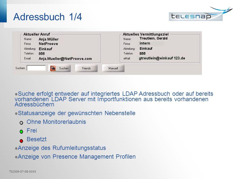 Adressbuch 1/4 Suche erfolgt entweder auf integriertes LDAP Adressbuch oder auf bereits vorhandenen LDAP Server mit Importfunktionen aus bereits vorha