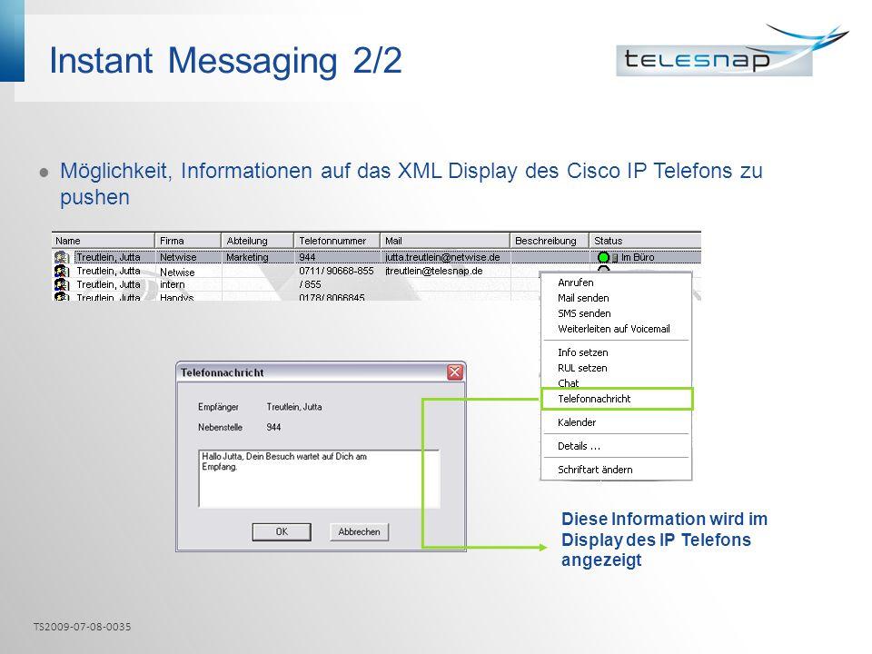 Instant Messaging 2/2 Möglichkeit, Informationen auf das XML Display des Cisco IP Telefons zu pushen Diese Information wird im Display des IP Telefons