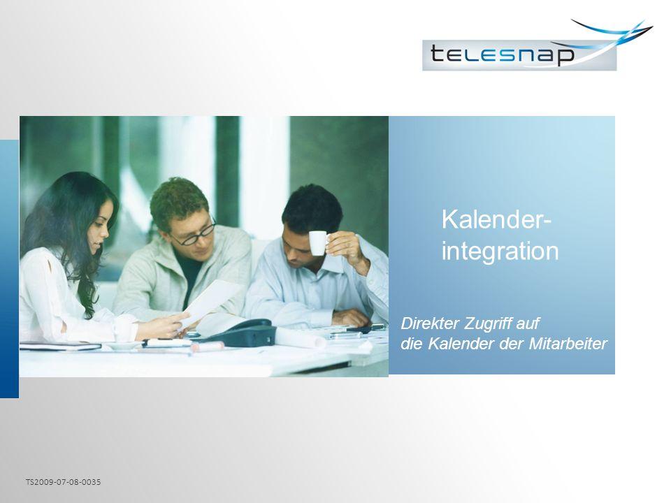 Kalender- integration Direkter Zugriff auf die Kalender der Mitarbeiter TS2009-07-08-0035