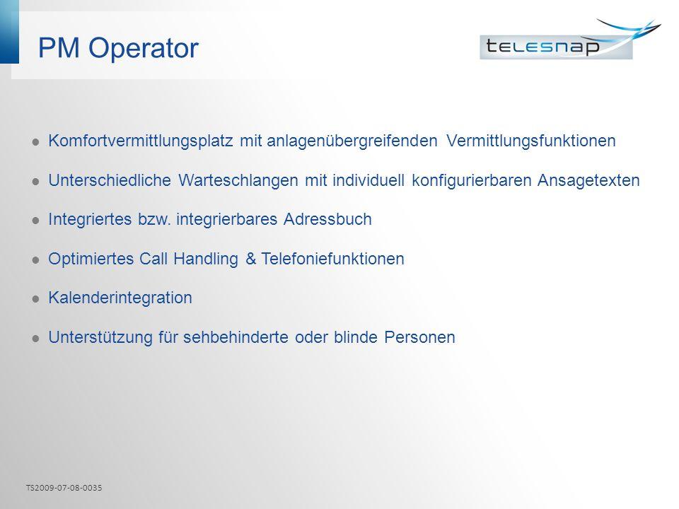 PM Operator Komfortvermittlungsplatz mit anlagenübergreifenden Vermittlungsfunktionen Unterschiedliche Warteschlangen mit individuell konfigurierbaren