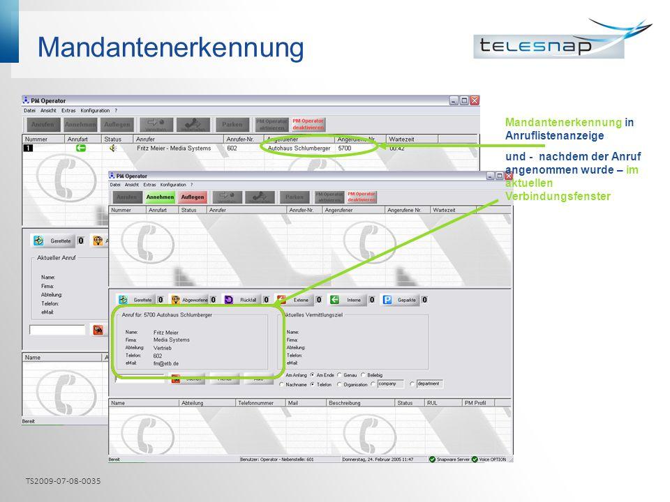 Mandantenerkennung Mandantenerkennung in Anruflistenanzeige und - nachdem der Anruf angenommen wurde – im aktuellen Verbindungsfenster TS2009-07-08-00
