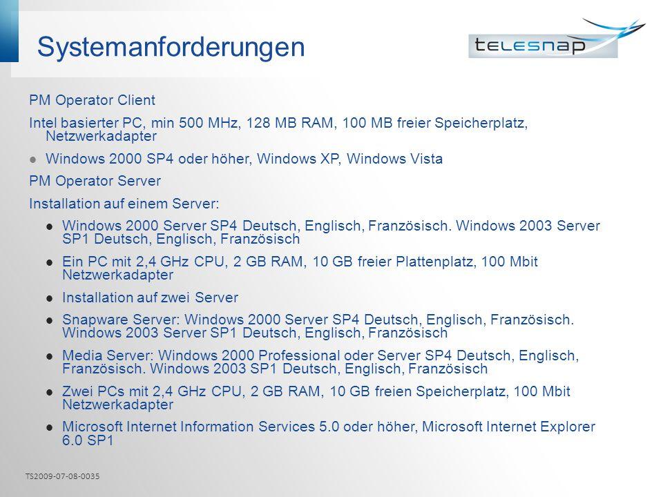 Systemanforderungen PM Operator Client Intel basierter PC, min 500 MHz, 128 MB RAM, 100 MB freier Speicherplatz, Netzwerkadapter Windows 2000 SP4 oder