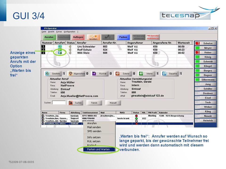 GUI 3/4 Warten bis frei: Anrufer werden auf Wunsch so lange geparkt, bis der gewünschte Teilnehmer frei wird und werden dann automatisch mit diesem ve